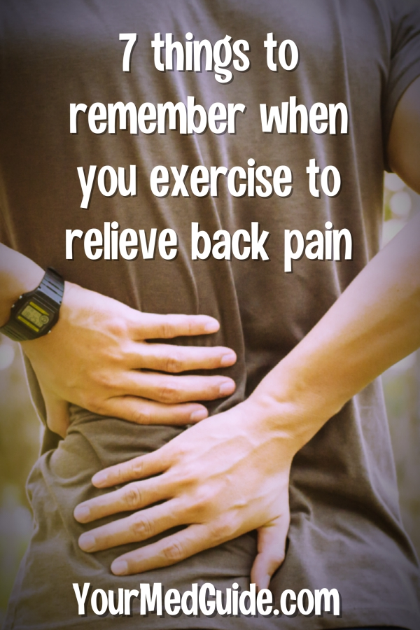 7 things to remember when you exercise to relieve back pain