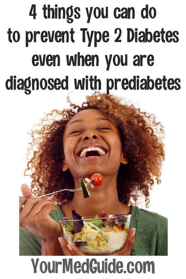 4 things you can do to prevent Type 2 Diabetes even when you are diagnosed with prediabetes