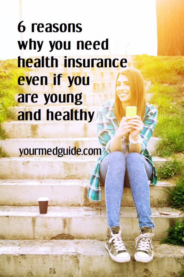 6 reasons why you need health insurance even if you are young and healthy #healthinsurance #health #healthcare