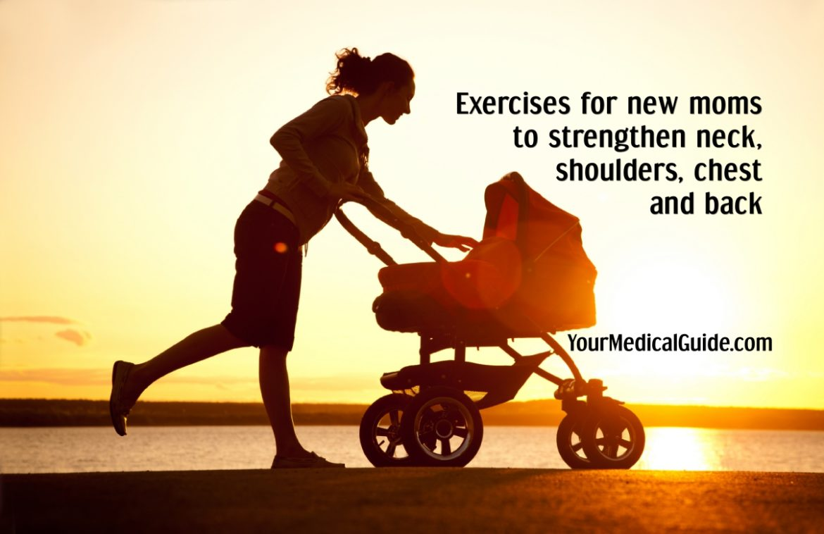 Exercises for new moms to strengthen neck, shoulders chest and back