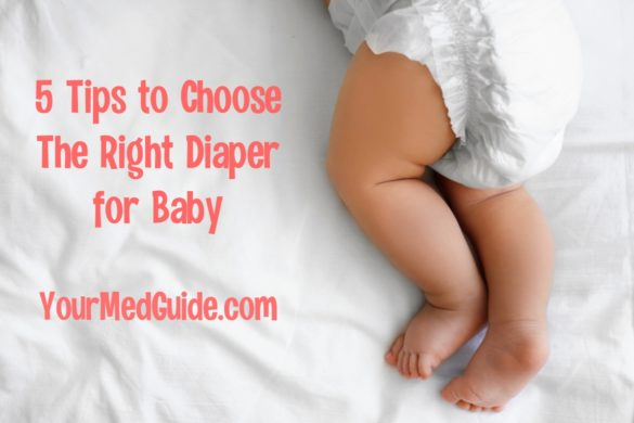 5 Tips to Choose The Right Diaper for Baby