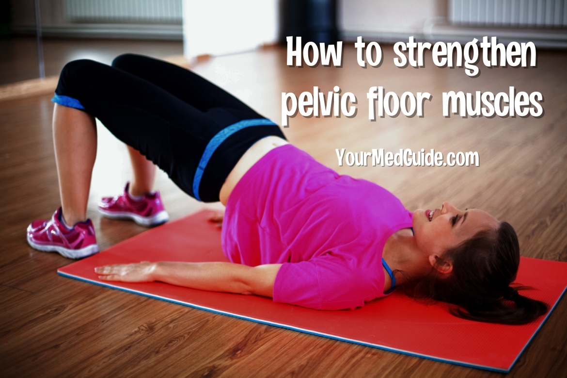 How to strengthen pelvic floor muscles