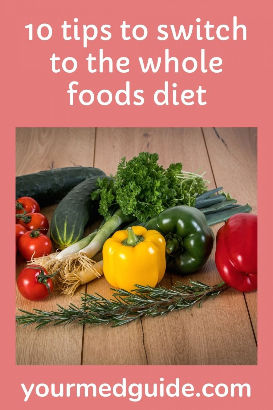 10 tips to switch to the whole foods diet