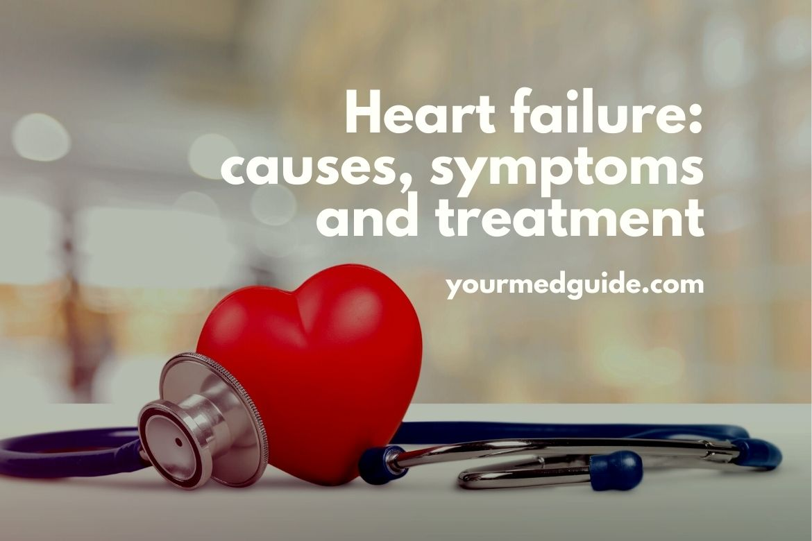 What is Heart failure symptoms causes and treatment
