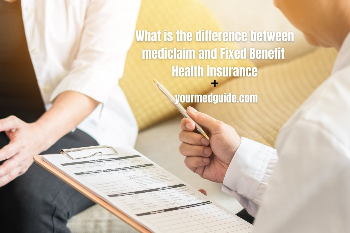 What is the difference between mediclaim and Fixed Benefit Health insurance Plans