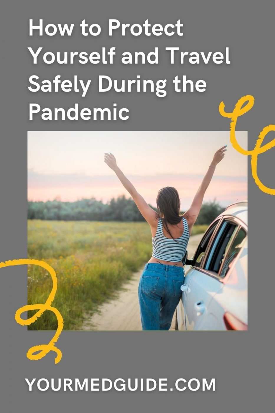 How to Protect Yourself and travel safely during the pandemic