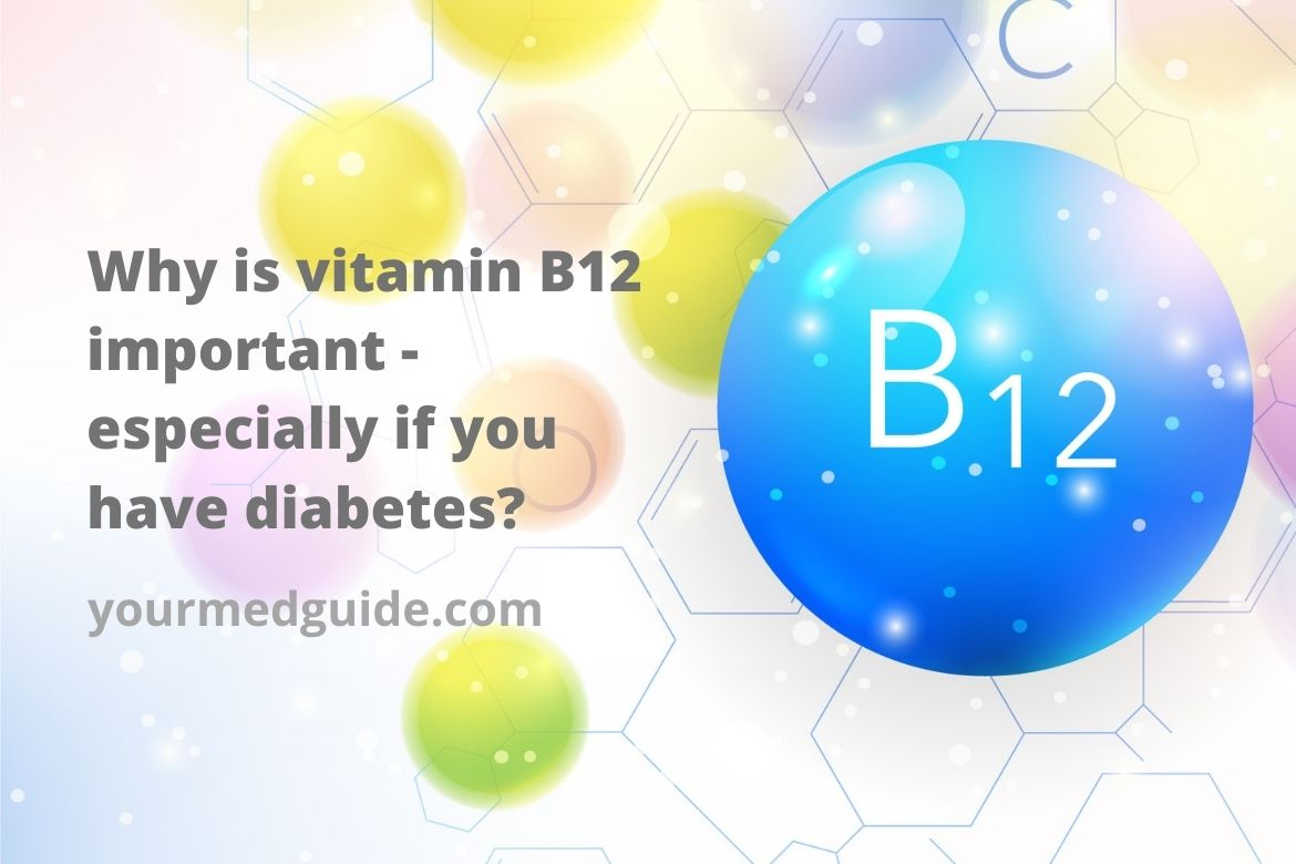 Why is vitamin B12 important and especially for those with diabetes_