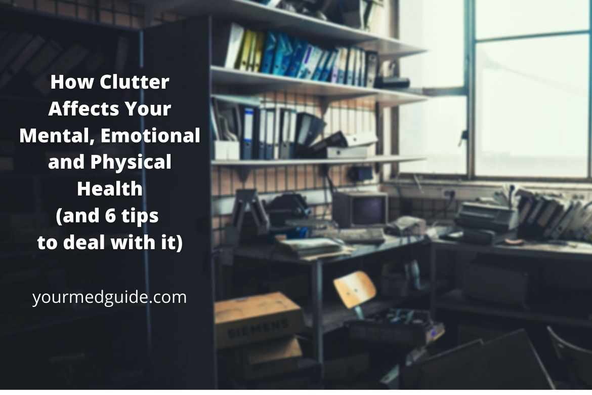 How Clutter Affects Your Life -Mental, Emotional and Physical Health