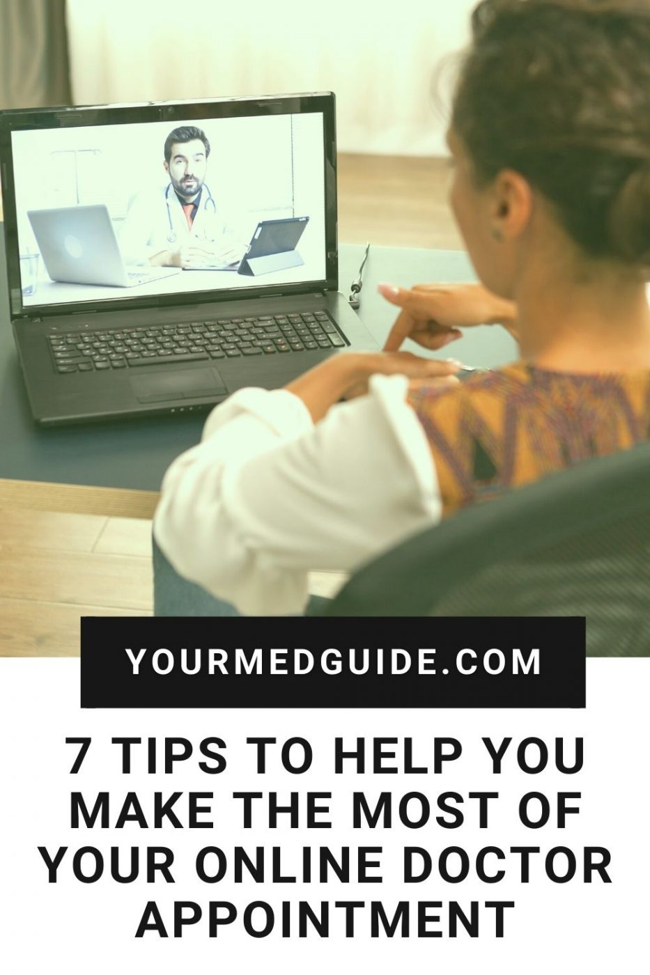 7 tips to help you make the most of your online doctor appointment