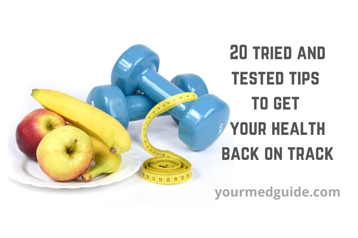 20 tried and tested ways to get your health back on track