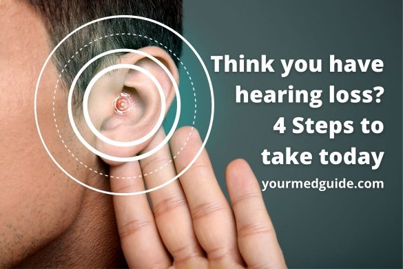 Think you have hearing loss_ 4 Steps to take today