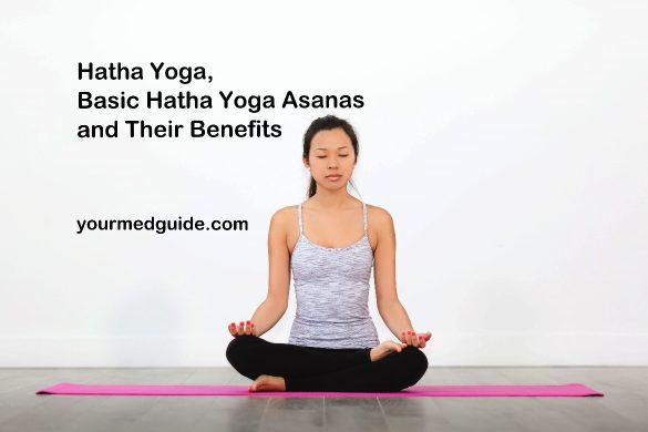 Hatha Yoga Basic Hatha Yoga Asanas and Their Benefits